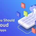 Learn about benefits of cloud mobile apps