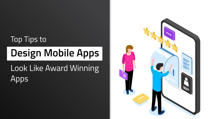 Tips to design an award winning mobile app