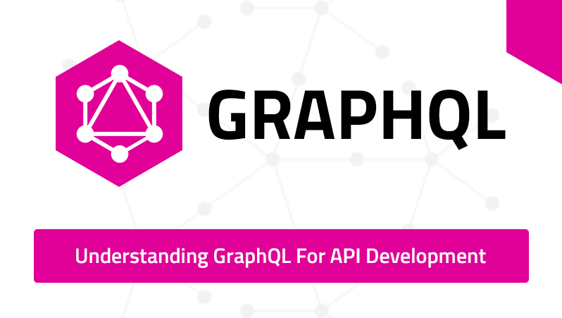 Understanding GraphQL for API Development